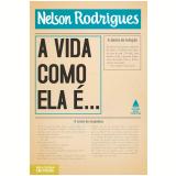 A Vida Como Ela é... - Nelson Rodrigues