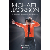 Michael Jackson - The Man, The Music, The Mystery - Vicky Shipton