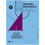 Desenho Geométrico - Vol. 4 - Elenice Lumico Ogassawara