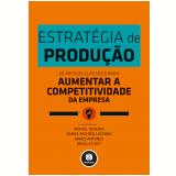 Estratégia De Produção - Junico Antunes, Rafael Teixeira, Daniel Pacheco Lacerda ...