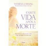 Existe Vida Após a Morte - Theresa Cheung