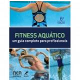 Fitness Aquático: Um Guia Completo Para Profissionais - Aquatic Exercise Association (aea)