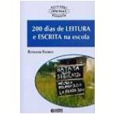 200 Dias De Leitura E Escrita Na Escola - Rossana Ramos