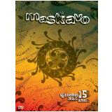 Maskavo - Queremos Mais 15 Anos - Ao Vivo (DVD) - Maskavo