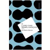 O Livro Das Semelhanças - Ana Martins Marques