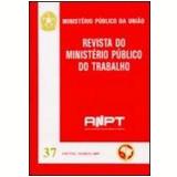 Revista Do Ministerio P�blico Trabalho N� 42 - Xisto Tiago de Medeiros Neto