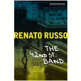 42nd Street Band — Romance De Uma Banda Imaginária - Renato Russo
