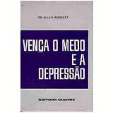 Vença o Medo e a Depressão - Allan Worsley