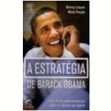 A Estrat�gia de Barack Obama - Barry Libert, Rick Faulk