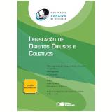 Legislação de Direitos Difusos e Coletivos - Editora Saraiva