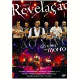 Grupo Revela��o - Ao Vivo no Morro (DVD) - Grupo Revela��o