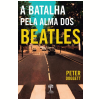 A Batalha Pela Alma Dos Beatles