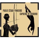 Paulo César Pinheiro - Capoeira De Besouro - Paulo Cesar Pinheiro (CD) - Paulo César Pinheiro