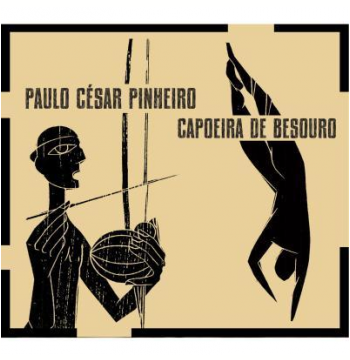 Paulo César Pinheiro - Capoeira De Besouro - Paulo Cesar Pinheiro (CD)