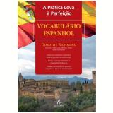 Pratica Leva A Perfeiçao, A - Vocabulario Espanhol - Dorothy Richmond