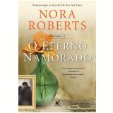 O Eterno Namorado - Nora Roberts