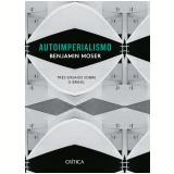 Autoimperialismo - Benjamim Moser
