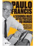 A Segunda Profissão Mais Antiga do Mundo: Paulo Francis - Paulo Francis