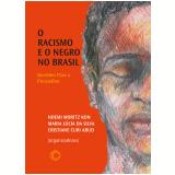 Racismo E O Negro No Brasil - Noemi Moritz Kon, Cristiane Curi Abud, Maria Lúcia Da Silva