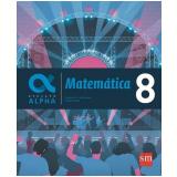 Geração Alpha - Matemática 8º Ano - Carlos N. C. de Oliveira, Felipe Fugita