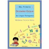 Meu Primeiro Dicionário Escolar da Língua Portuguesa - Waldemar Ferreira Netto