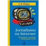 Jornalismo na Internet - J. B. Pinho