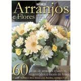 Arranjos & Flores Em Casa ou No Jardim - Janete Tir