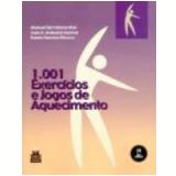 1001 Exercícios e Jogos de Aquecimento - Juan A. Andueza Azcona, Manuel Serrabana Mas, RubÉn Sancho