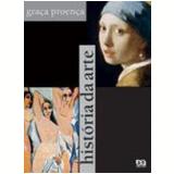 História Da Arte - Ensino Médio - GraÇa ProenÇa