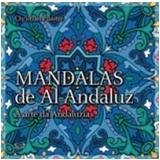 Mandalas de Al-Andaluz - Christian Pilastre