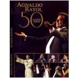Agnaldo Rayol - 50 Anos Depois (DVD) - Agnaldo Rayol