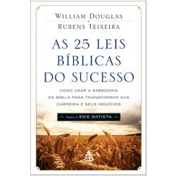 Livros - As 25 Leis Bíblicas do Sucesso - William Douglas, Rubens Teixeira - 9788575428696
