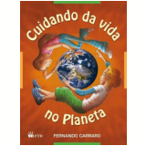 Cuidando Da Vida No Planeta - Fernando Carraro
