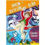 Jovem = Atitude + Ação - Fernando Carraro