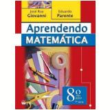 Aprendendo Matem�tica - 8� Ano / 7� S�rie - Ed. Renovada - Ensino Fundamental II - Eduardo Parente
