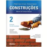 Prática das Pequenas Construções - (Vol. 2) - Alberto de Campos Borges
