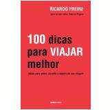 100 dicas para viajar melhor (Ebook) - Ricardo Freire