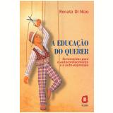 A educação do querer (Ebook) - Renata Di Nizo