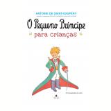 O Pequeno Príncipe Para Crianças - Antoine de Saint-Exupéry