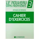Le Nouveau Sans Frontieres Cahier D´Exercices 3 - Jacky Girardet