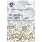 Hisótia Da Tradução: Ensaios De Teoria, Crítica E Tradução Literária - Germana Henriques Pereira De Sousa