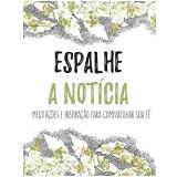 Espalhe A Notícia - Thomas Nelson Brasil