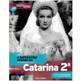 A Imperatriz Vermelha - Catarina 2� (Vol.27) -