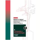 Ortopedia E Traumatologia - Arlindo G. Pardini Jr., TarcÍsio E. P. de Barros Filho, SizÍnio K. Hebert ...