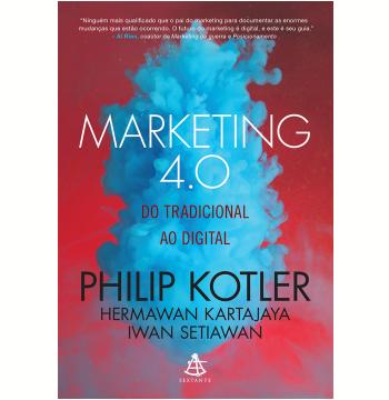 Marketing 4.0 - do Tradicional ao Digital