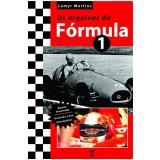 Os Arquivos da Fórmula 1 - Lemyr Martins