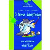 Lobinho em Nova Aventura: O Terror Domesticado - Ian Whybrow