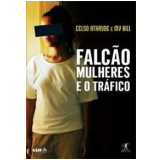 Falcão: Mulheres e o Tráfico - Celso Athayde, MV Bill