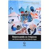 Repensando os Trópicos - Peter Burke, Maria Lúcia Pallares-Bruke