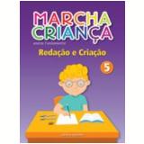 Marcha Crian�a Reda��o E Cria��o - 5� Ano - Ensino Fundamental I - Editora Scipione